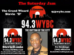 Don't Miss The Grand Wizard Stevie 'D' Weekly 12-3pm EST On The 94.3 WYBC Saturday Mix Master Jam!