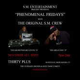 Phenomenal Fridays: The All New S.M. Experience @ Thirty Plus Restaurant 9p-2a No Cover
