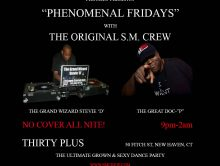 "Don't Miss ""Phenomenal Fridays"" – The Ultimate Grown & Sexy Dance Party w/ The Original S.M. Crew @ Thirty Plus Bar & Restaurant – New Haven, CT"